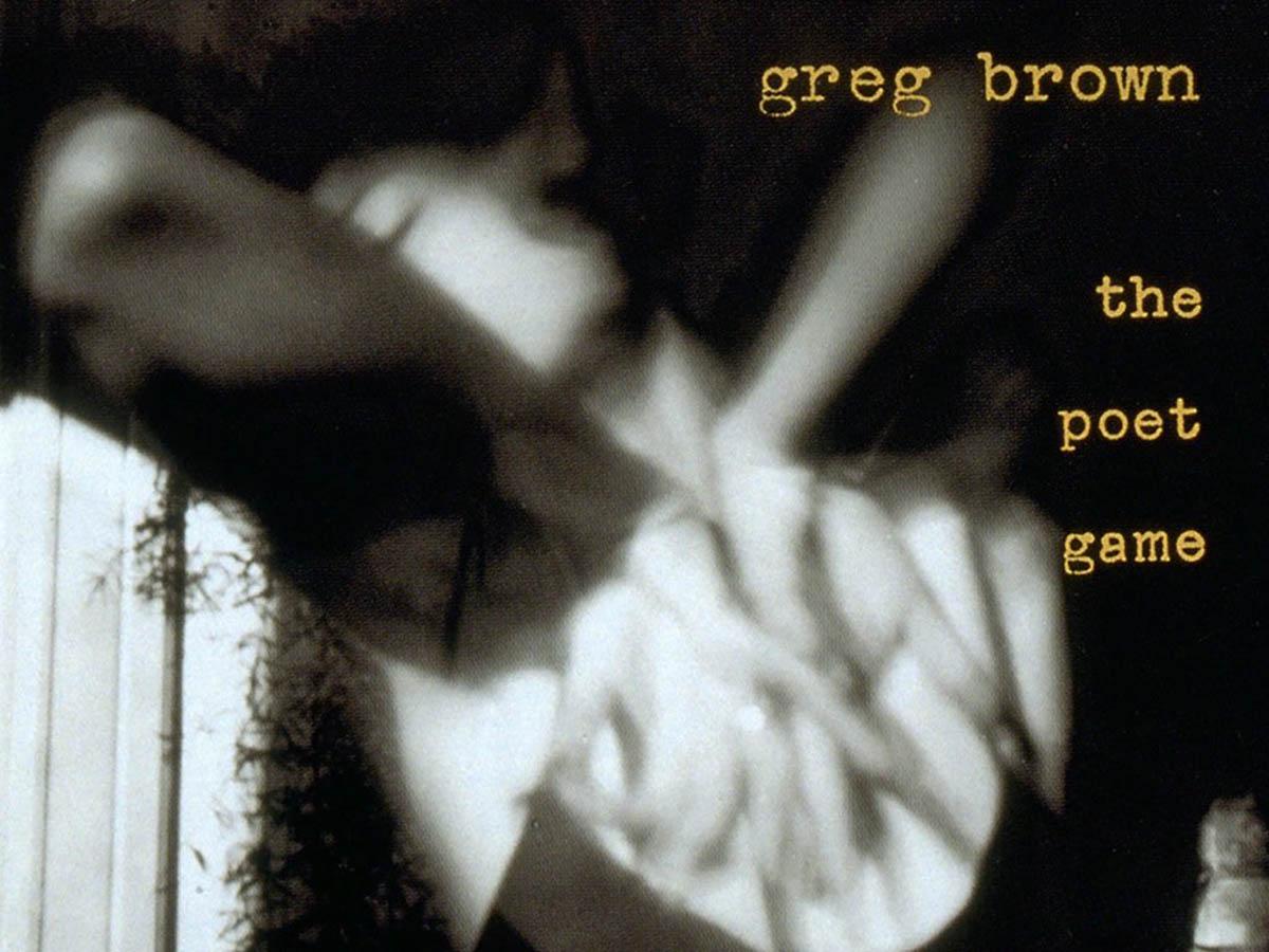 Greg Brown – The Poet Game